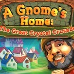 play time management games a-gnomes-home-the-great-crystal-crusade