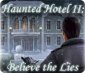 Haunted Hotel Game Series List 2. Believe the Lies