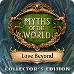Myths of the World Series List 14. Love Beyond